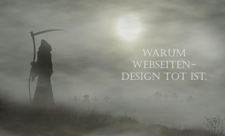 Warum Webseiten-Design tot ist
