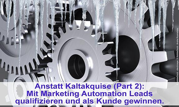 Anstatt Kaltakquise Marketing Automation
